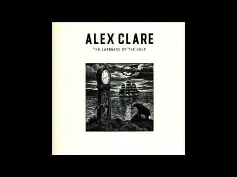 Alex Clare: The Lateness of the Hour (full album)