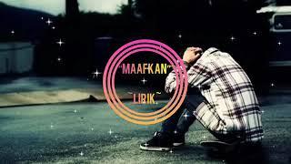 """""""LIRIK"""" """"MAAFKAN"""""""