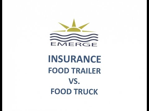 Insurance for a food truck vs food trailer