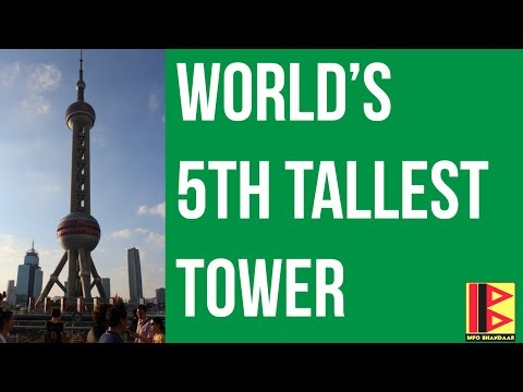 Oriental Pearl Tower, Shanghai - World's 5th Tallest Tower | China's 4th Tallest Building
