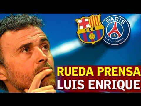 Barcelona-PSG   Rueda de prensa previa de Luis Enrique