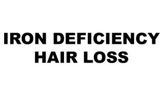 iron deficiency hair loss anemia due to low iron causes signs and symptoms treatments