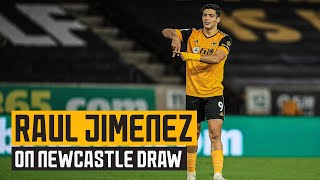 Jimenez assesses the 1-1 draw with Newcastle United