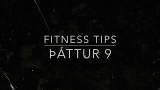 Fitness tips - Þáttur 9