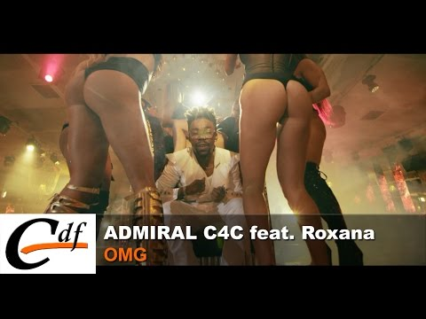 ADMIRAL C4C feat Roxana - OMG (official music video)