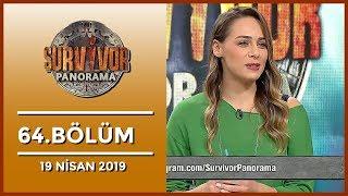 Survivor Panorama 64. Bölüm - 19 Nisan 2019