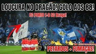 LOUCURA NO DRAGÃO COM GOLO DE SOARES AOS 88! FC Porto 1-0 SC Braga! Petardos+Fumaças /Super Dragões!