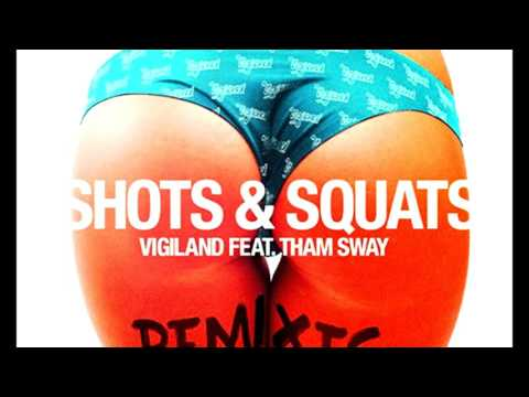 Shots & Squats Vigiland Thamn Sway Alpharock Remix