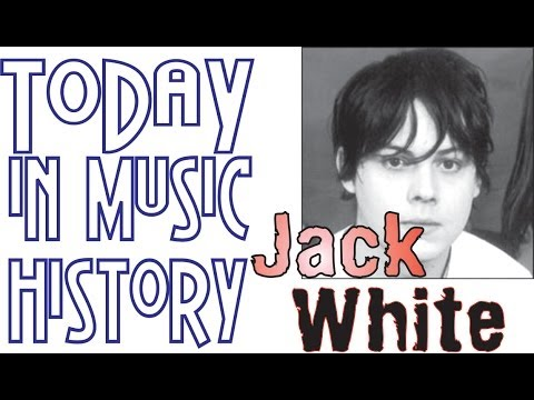 Today in Music History-Jack  White