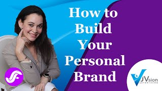 How to Build Your Personal Brand - Jenniffer Firpo