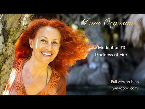 """ I Am Orgasmic! "" 🔥Goddess of Fire--Ignite my Desire!  Meditation #3"