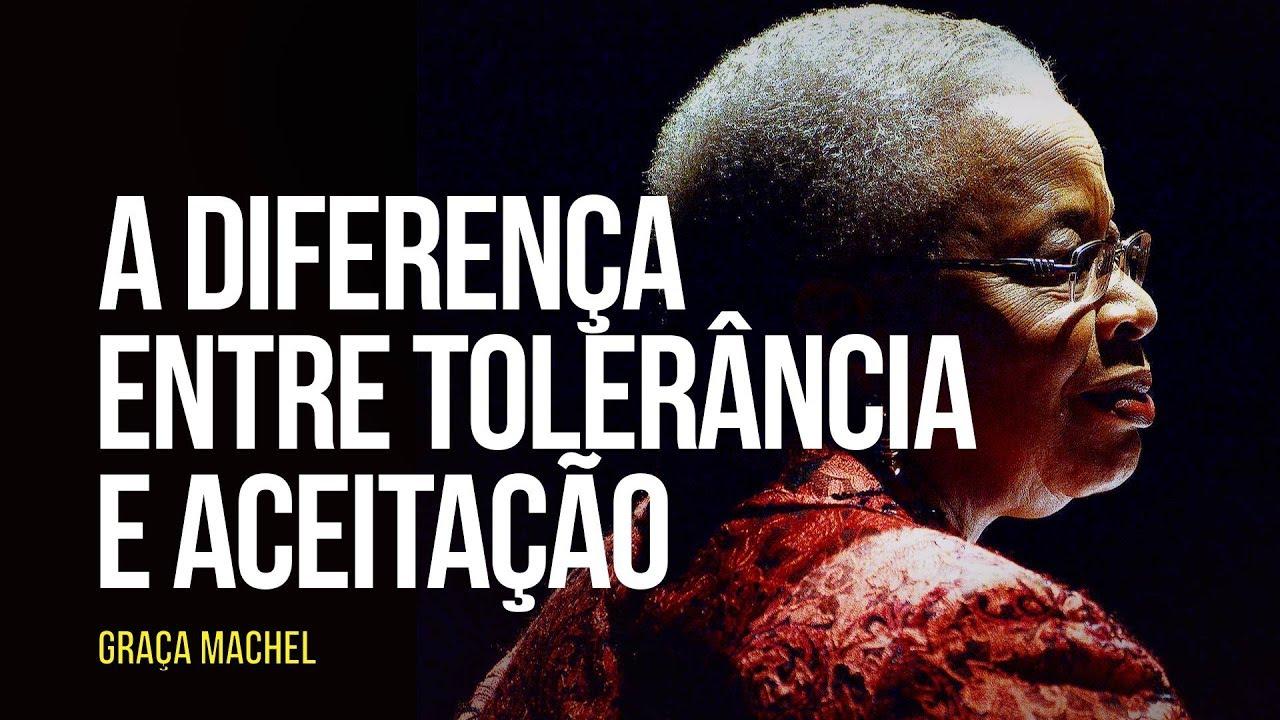 Graça Machel – A diferença entre tolerância e aceitação - YouTube