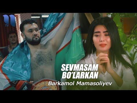 Barkamol Mamasoliyev - Sevmasam bo&39;larkan  Баркамол Мамасолиев - Севмасам буларкан