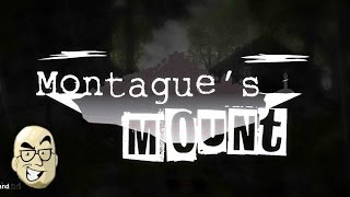 Let's Look At: Montague's Mount! [PC]