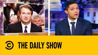 Concerns Raised Over FBI's Handling Of Brett Kavanaugh Allegations | The Daily Show With Trevor Noah