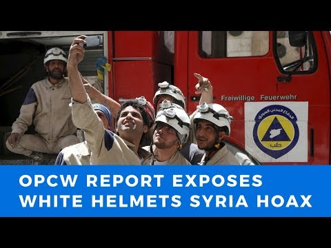 "OPCW CERTIFIED: Chemical weapons ""attack"" in Douma, Syria was White Helmets false flag"