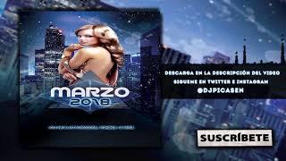 07. Session Dj Picasen - Marzo 2018 (Reggaeton Trap Mambo Moombahton Electro)