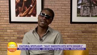 Silky Smooth Hits With Singer J | Sunrise: Cultural Spotlight | CVMTV