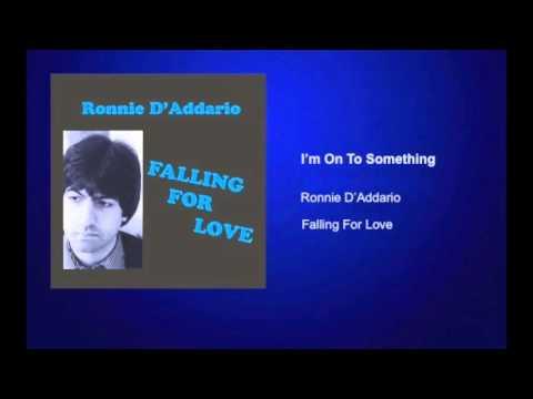 I'M ON TO SOMETHING - RONNIE D'ADDARIO - www.ronniedaddario.com