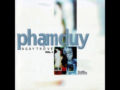 TUYỆT PHẨM PHẠM DUY - NGÀY TRỞ VỀ (ALBUM PHẠM DUY ĐẦU TIÊN TRONG NƯỚC SAU 1975)