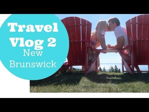 Visiting New Brunswick Canada Travel Vlog 2