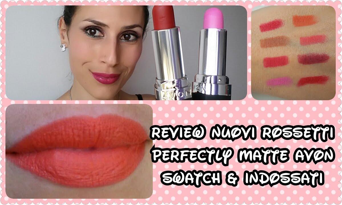Nuovi Rossetti Perfectly Matte Avon Review Swatch Indossati
