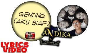 ANDIKA KANGEN BAND & D'NINGRAT - GENTING (AKU SIAP) OFFICIAL LYRICS VIDEO