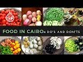 Food in Cairo: 6 Do's and Don'ts