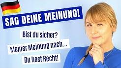 Deutsch lernen - Redemittel: Wie äußert man seine Meinung? B1 B2 C1