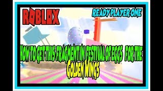 Roblox Egg Hunt 2018 - How to Get the Fragment in Festival of Eggs| Ready Player one