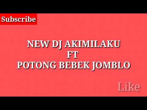 NEW DJ AKIMILAKU FT POTONG BEBEK JOMBLO | MANTAP BONGKARANNYA | DJ INDONESIA