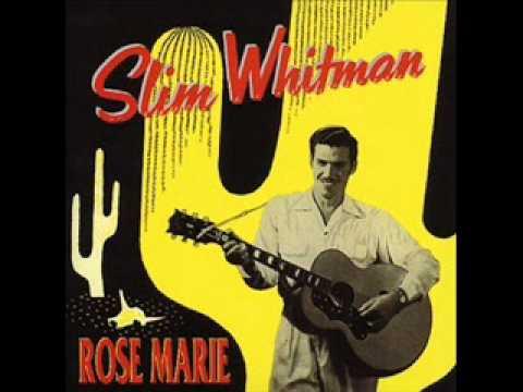 Slim Whitman - Rose Marie 1954