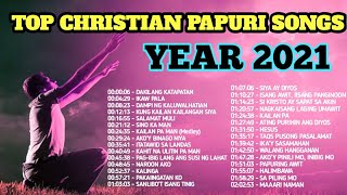 2021 TOP CHRISTIAN PAPURI SONGS | | PAPURI SONGS COLLECTION