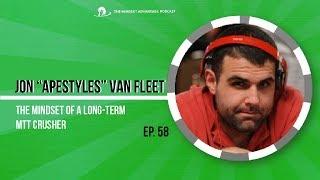 "Jon ""apestyles"" Van Fleet On The Mindset of a Long-Term MTT Crusher #58"