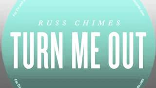 Russ Chimes - Turn Me Out