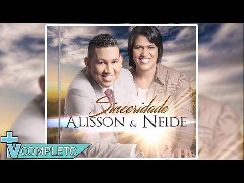 CD Completo  Alisson & Neide   Sinceridade