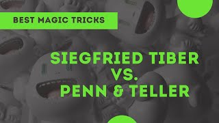 [Magic] Siegfried Tieber vs. Penn and Teller