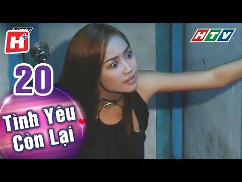 Tình Yêu Còn Lại - Tập 20 | HTV Phim Tình Cảm Việt Nam Hay Nhất 2018