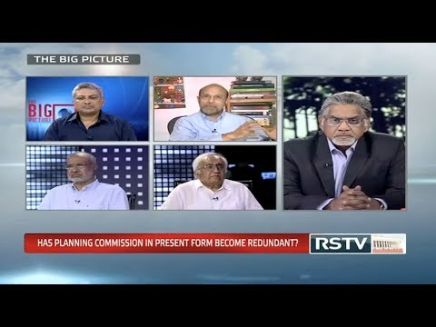 The Big Picture - Has Planning Commission become redundant?