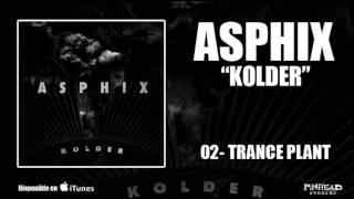 ASPHIX. 02 - Trance Plant.-
