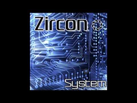 Zircon - System [HQ]