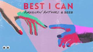 American Authors & Seeb - Best I Can (Official Audio) YouTube Videos