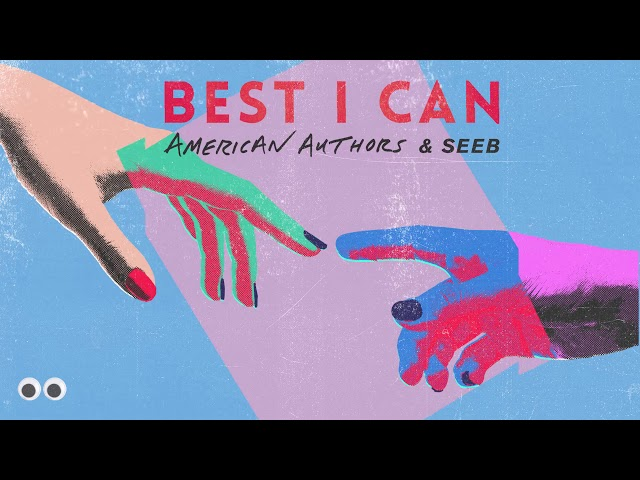 American Authors & Seeb - Best I Can (Official Audio)