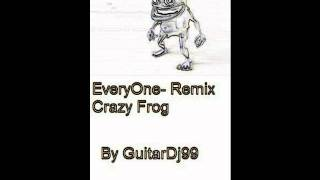 EveryOne-Crazy Frog Remix