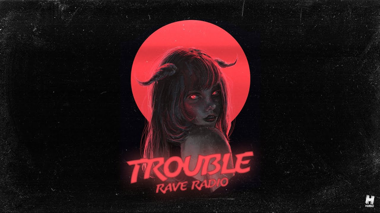Rave Radio - Trouble (Official Lyric Video)