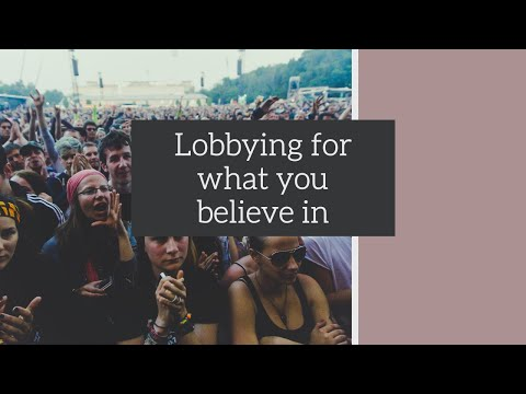 The Importance of Lobbying for What You Believe In