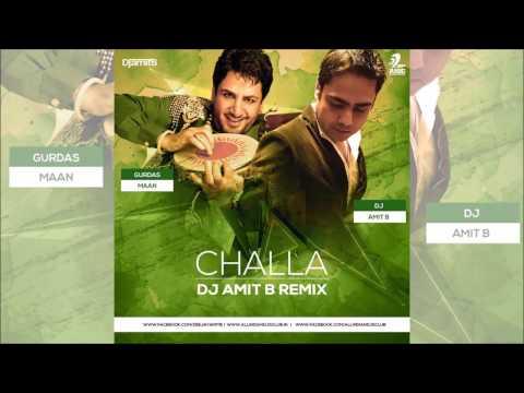 Challa Remix | Gurdas Mann | DJ AMIT B