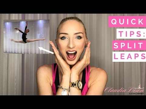 QUICK TIPS | SPLIT LEAPS