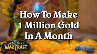 [WoW: Legion 7.2.] How To Make 1 Million Gold (1.000.000) In a Month!