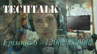 techtalk episode 6 60hz vs 120hz monitors what fps can humans see
